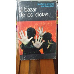 EL BAZAR DE LOS IDIOTAS -...