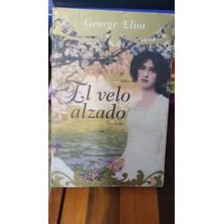 EL VELO ALZADO - GEORGE ELIOT